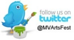We're on twitter! Follow us at MVArtsFest today!